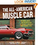 The All-American Muscle Car: The Birt...