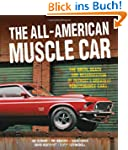 All-American Muscle Car: The Birth, D...
