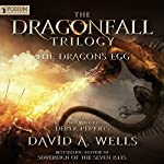 The Dragon's Egg: Dragonfall, Book 1 | David A. Wells