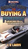 Boating Magazines Insiders Guide to Buying a Powerboat: Featuring Tips and Traps for the Smart Boat Buyer