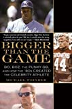 img - for Bigger Than the Game: Bo, Boz, the Punky QB, and How the '80s Created the Celebrity Athlete book / textbook / text book