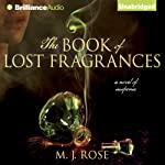 The Book of Lost Fragrances: Reincarnationist, Book 4 (       UNABRIDGED) by M. J. Rose Narrated by Phil Gigante