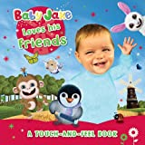 Baby Jake Loves his Friends A Touch-and-Feel Book (Baby Jake Touch & Feel)