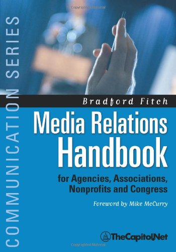 Media Relations Handbook: For Agencies, Associations, Nonprofits and Congress - The Big Blue Book (Communication Series)