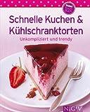 Schnelle Kuchen & Kühlschranktorten: Unsere 100 besten Rezepte in einem Backbuch (German Edition)