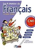 Les 4 chemins du français CM1 * Programmes 2008 * Manuel de l'élève