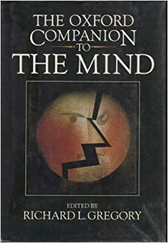 The Oxford Companion to the Mind, - Oxford University Press