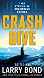 Crash Dive: Collection of Submarine Stories (0765342030) by Bond, Larry