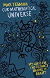 Our Mathematical Universe: My Quest for the Ultimate Nature of Reality (Hardback) - Common