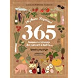 365 bonnes raisons de passer � tablepar St�phane Reynaud
