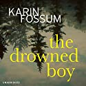 The Drowned Boy (       UNABRIDGED) by Karin Fossum Narrated by David Rintoul