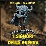 I Signori della Guerra: Gengis Khan e Attila [The Warlords: Genghis Khan and Attila] | Richard J. Samuelson
