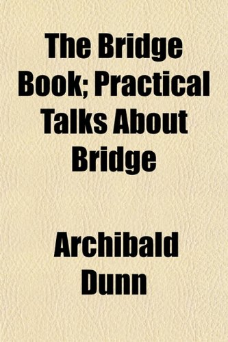 The Bridge Book; Practical Talks About Bridge