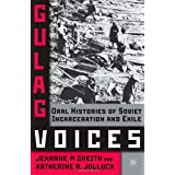 Gulag Voices: Oral Histories of Soviet Detention and Exile (Palgrave Studies in Oral History)by Jehanne M. Gheith