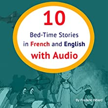 10 Bed-Time Stories in French and English [French Edition] | Livre audio Auteur(s) : Frederic Bibard Narrateur(s) : Frederic Bibard, Terry Hess