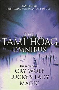 The Tami Hoag Omnibus Quot Magic Quot Quot Lucky S Lady Quot Quot Cry border=