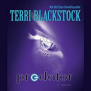 Predator: A Novel | [Terri Blackstock]