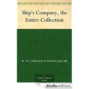 Ship's Company, the Entire Collection W. W. (William Wymark) Jacobs