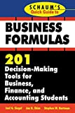Schaum's Quick Guide to Business Formulas: 201 Decision-Making Tools for Business, Finance, and Accounting Students (Schaum's Quick Guides)