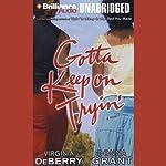 Gotta Keep on Tryin': A Novel | Virginia DeBerry,Donna Grant