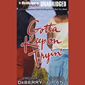 Gotta Keep on Tryin': A Novel | [Virginia DeBerry, Donna Grant]