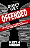 Dont Get Offended: Powerful Lessons in Personal Change