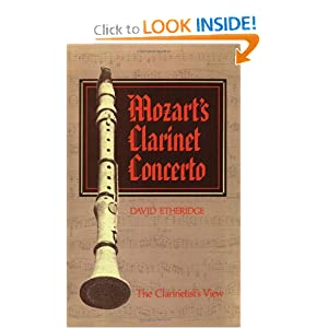 Mozart's Clarinet Concerto: The Clarinetist's View David Etheridge