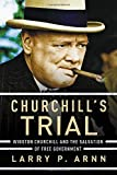 img - for Churchill's Trial: Winston Churchill and the Salvation of Free Government by Dr. Larry Arnn (2015-10-13) book / textbook / text book