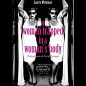 A Woman Trapped In A Woman's Body: (Tales From A Life Of Cringe) | [Lauren Weedman]