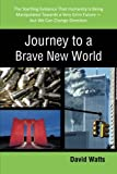 Journey to a Brave New World: The Startling Evidence That Humanity Is Being Manipulated Towards a Very Grim Future—but We Can Change Direction (1475974825) by Watts, David