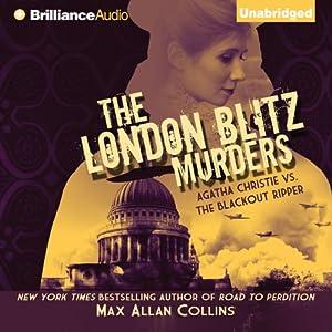The London Blitz Murders: Disaster Series, Book 5 | [Max Allan Collins]