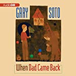 When Dad Came Back | Gary Soto