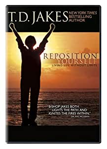 T.D. Jakes: Reposition Yourself - Living Life Without Limits