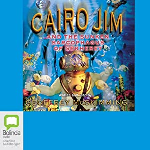 Cairo Jim and the Sunken Sarcophagus of Sekheret Audiobook
