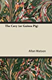 The Cavy (or Guinea Pig) (144747211X) by Watson, Allan