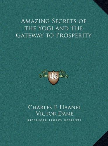 Amazing Secrets of the Yogi and the Gateway to Prosperity