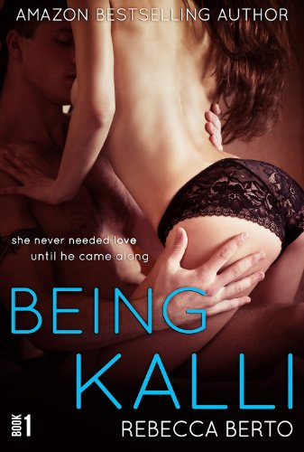 Being Kalli (Kalli #1) by Rebecca Berto