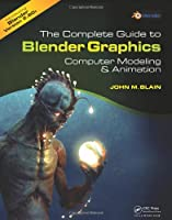 The Complete Guide to Blender Graphics Front Cover