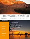 img - for The World's Water Volume 7: The Biennial Report on Freshwater Resources (World's Water (Quality)) book / textbook / text book