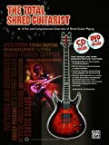 German Schauss The Total Shred Guitarist: A Fun and Comprehensive Overview of Shred Guitar Playing (Book, CD & DVD) (Total Guitarist)