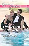 The Return of the Rebel (Harlequin Romance)