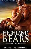 ROMANCE: HISTORICAL ROMANCE: Highland Bears (Highlander Bear Shifter Romance) (Paranormal Scottish Time Travel Romance)