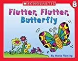 Level B - Flutter, Flutter Butterfly (Little Leveled Readers: Level B) (0439586607) by Fleming, Maria