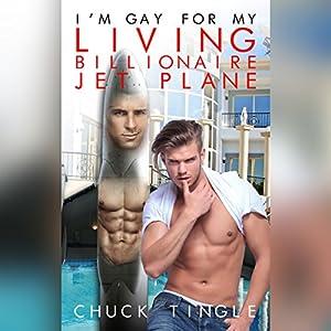 I'm Gay for My Living Billionaire Jet Plane Audiobook