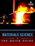 Materials Science: The Quick Guide