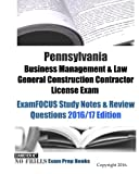 img - for Pennsylvania Business Management & Law General Construction Contractor License Exam ExamFOCUS Study Notes & Review Questions 2016/17 Edition book / textbook / text book