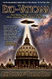 img - for Exo-Vaticana : Petrus Romanus, Project L.U.C.I.F.E.R. And the Vatican's Astonishing Plan for the Arrival of an Alien Savior book / textbook / text book