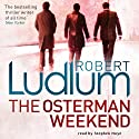 The Osterman Weekend Audiobook by Robert Ludlum Narrated by Stephen Hoye