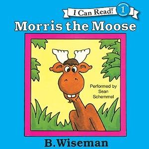 Morris the Moose | [B. Wiseman]