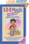 1-2-3 Magic for Kids: Helping Your Ch...